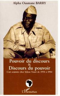 Pouvoir du discours et discours du pouvoir : l'art oratoire chez Sékou Touré de 1958 à 1984