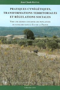 Pratiques cynégétiques, transformations territoriales et régulations sociales : vers une gestion concertée des populations de sangliers dans le sud de la France