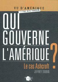 Qui gouverne l'Amérique ? : le cas Ashcroft