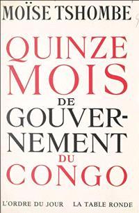 Quinze mois de gouvernement du Congo