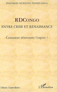 RDCongo entre crise et renaissance : comment réinventer l'espoir ?
