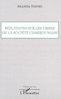 Réflexions sur les crises de la société camerounaise