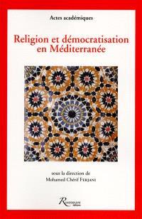Religion et démocratisation en Méditerranée
