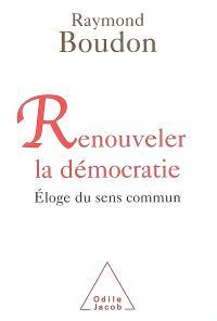 Renouveler la démocratie : éloge du sens commun