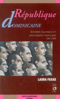 République dominicaine : système politique et mouvement populaire, 1961-1990