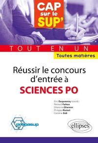 Réussir le concours d'entrée à Sciences-Po : tout en un : toutes matières