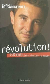 Révolution ! : 100 mots pour changer le monde