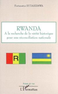 Rwanda : à la recherche de la vérité historique pour une réconciliation nationale