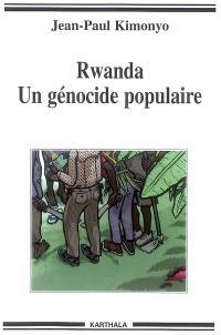 Rwanda, un génocide populaire