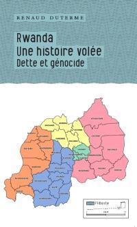Rwanda, une histoire volée : dette et génocide