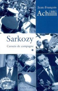 Sarkozy : carnets de campagne