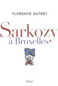 Sarkozy à Bruxelles
