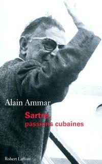 Sartre, passions cubaines : récit
