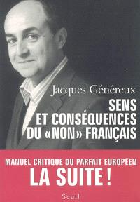Sens et conséquences du non français : manuel critique du parfait Européen, la suite !