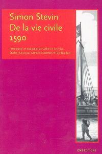 Simon Stevin, De la vie civile (1590)