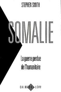 Somalie : la guerre perdue de l'humanitaire