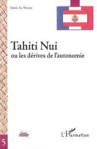 Tahiti Nui ou Les dérives de l'autonomie