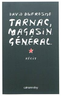 Tarnac, magasin général : récit