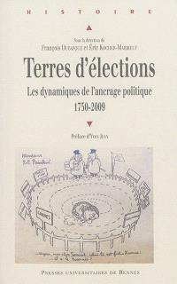 Terres d'élections : les dynamiques de l'ancrage politique (1750-2009)