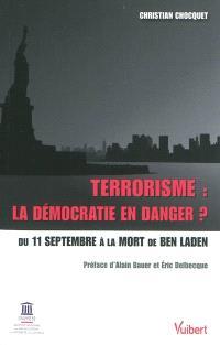 Terrorisme : la démocratie en danger ? : du 11 septembre à la mort de Ben Laden