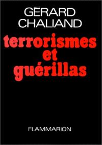 Terrorismes et guérillas : techniques actuelles de la violence