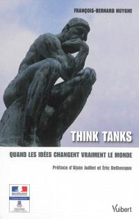 Think tanks : quand les idées changent vraiment le monde