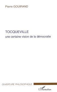 Tocqueville : une certaine vision de la démocratie