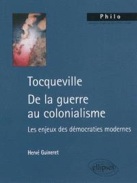 Tocqueville, de la guerre au colonialisme : les enjeux des démocraties modernes