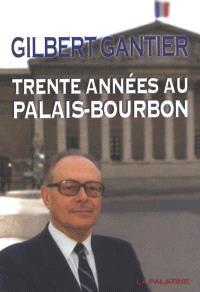 Trente années au Palais-Bourbon