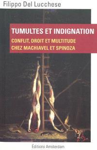 Tumultes et indignation : conflit, droit et multitude chez Machiavel et Spinoza