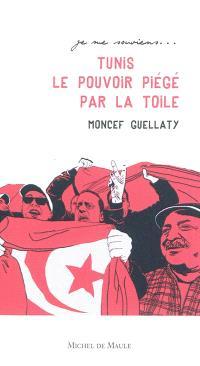 Tunis 2011, le pouvoir piégé par la Toile