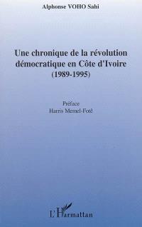Une chronique de la révolution démocratique en Côte d'Ivoire (1989-1995)