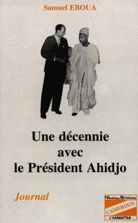 Une décennie avec le président Ahidjo : journal