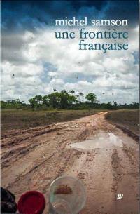 Une frontière française : remonter l'Oyapock