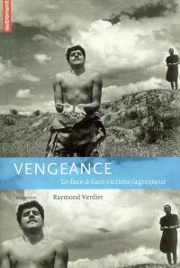 Vengeance : le face-à-face victime-agresseur
