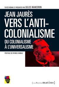 Vers l'anti-colonialisme : du colonialisme à l'universalisme