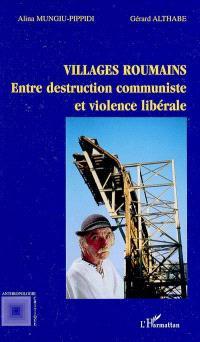 Villages roumains : entre destruction communiste et violence libérale