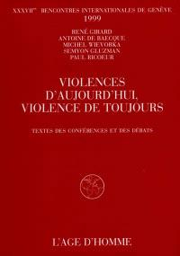Violences d'aujourd'hui, violences de toujours : conférences