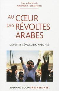 Au coeur des révoltes arabes : devenir révolutionnaires
