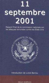 11 septembre 2001 : rapport final de la Commission nationale sur les attaques terroristes contre les Etats-Unis