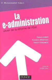 La e-administration : levier pour la réforme de l'Etat