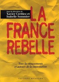La France rebelle : tous les mouvements et acteurs de la contestation