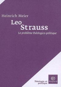 Leo Strauss : le problème théologico-politique