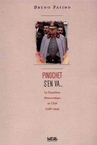 Pinochet s'en va... : la transition démocratique au Chili : 1988-1994