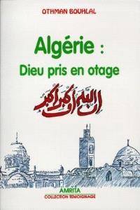 Algérie : Dieu pris en otage