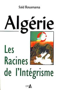 Algérie, les racines de l'intégrisme