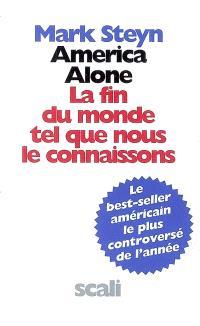 America alone : la fin du monde tel que nous le connaissons