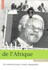 Atlas de l'Afrique : un continent jeune, révolté, marginalisé