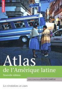 Atlas de l'Amérique latine : les révolutions en cours