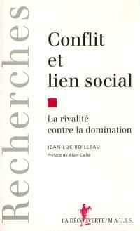Conflit et lien social : la rivalité contre la domination; Précédé de Agôn et sport moderne